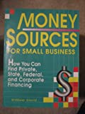 Money Sources for Small Business, William M. Alarid, 0940673517