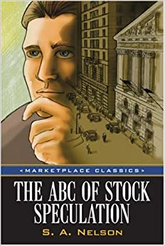 Book The ABC of Stock Speculation (Marketplace Classics) by S. A. Nelson (2007-01-01)