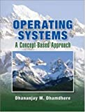 Operating Systems, Dhananjay M. Dhamdhere, 0072957697