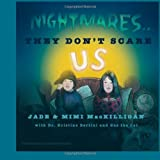 Nightmares... THEY DON't SCARE US!, Jade and Mimi MacKilligan, 1481077724