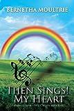 Then Sings! My Heart, Bernetha Moultrie, 1463444117