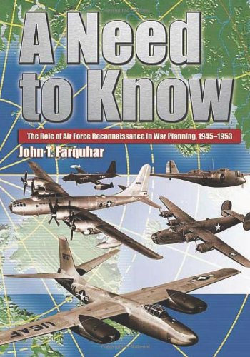 A Need to Know: The Role of Air Force Reconnaissance in War Planning, 1945-1953