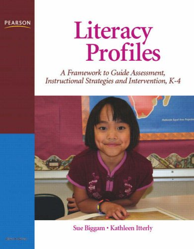 Literacy Profiles: A Framework to Guide Assessment, Instructional Strategies and Intervention, K-4 (Literacy Assessment & Intervention For Classroom Teachers)