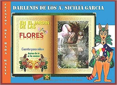 En el jardín de las flores: Cuento para niños (Cuentos del ...