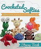 amigurumi world - Crocheted Softies: 18 Adorable Animals from around the World