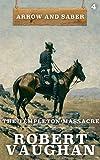 The Templeton Massacre: Arrow and Saber Book 4