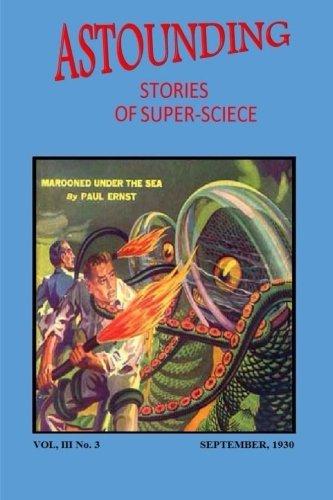 Astounding Stories of Super-Science (Vol. III No. 3 September, 1930) (Volume 3)