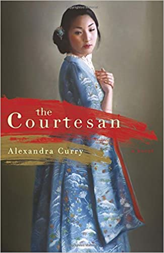 dfebb2501ad Amazon.fr - The Courtesan: A Novel - Alexandra Curry - Livres