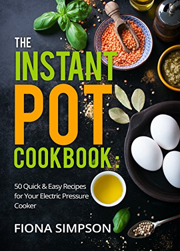 the-instant-pot-cookbook-50-quick-easy-recipes-for-your-electric-pressure-cooker