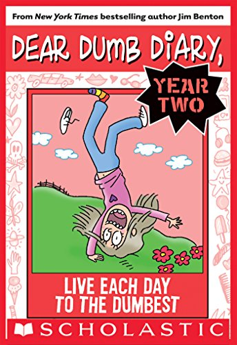 (Live Each Day to the Dumbest (Dear Dumb Diary Year Two #6))