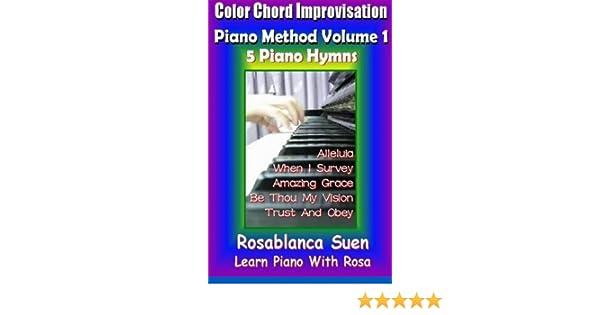 Color Chord Improvisation Piano Method Volume 1 5 Piano Hymns