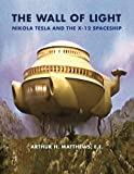 img - for The Wall of Light: Nikola Tesla and the X-12 Spaceship book / textbook / text book