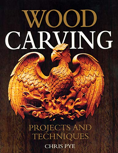 Wood Carving: Projects and Techniques (Fox Chapel Publishing) Comprehensive Reference with 24 Projects, Popular Articles, and Expert Advice from Woodcarving Magazine and Professional Carver Chris Pye (Best Web Design Magazines)