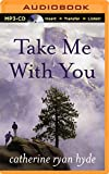 img - for Take Me With You book / textbook / text book