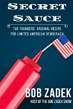 img - for Secret Sauce: The Founders' Original Recipe for Limited American Democracy book / textbook / text book