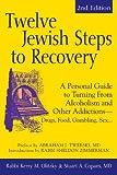 Twelve Jewish Steps to Recovery, Kerri M. Olitzky and Stuart A. Copans, 1580234097