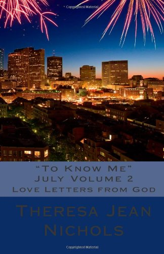 """Read Online """"To Know Me"""" July Volume 2: Love Letters from God pdf"""