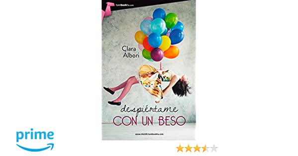 Despiértame con un beso (Spanish Edition): Clara Álbori: 9788415747611: Amazon.com: Books