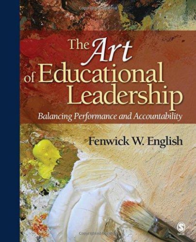 The Art of Educational Leadership: Balancing Performance and Accountability