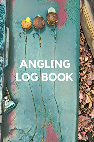 Angling Log Book  Log Book For Thinking Anglers Enabling You To Record Information From Fishing Sessions Additional Pages For Fishing Notes  6x9