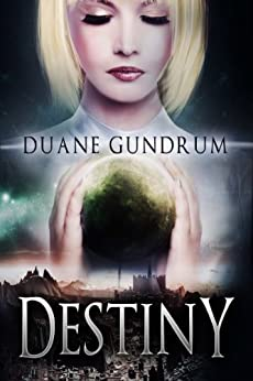 Destiny by [Gundrum, Duane]