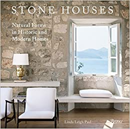 Stone Houses: Natural Forms In Historic And Modern Homes: Linda Leigh Paul:  9780847858811: Amazon.com: Books