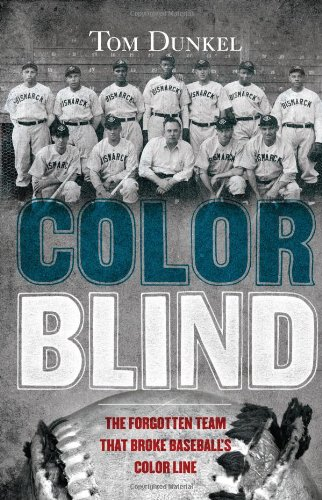 Color Blind: The Forgotten Team That Broke Baseball's Color Line