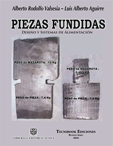 Piezas fundidas, diseno y sistemas de alimentacion: Amazon.es: Aguirre / Valsesia: Libros