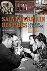 Saint-Germain-des-Prés : Les lieux de légende par Schlesser
