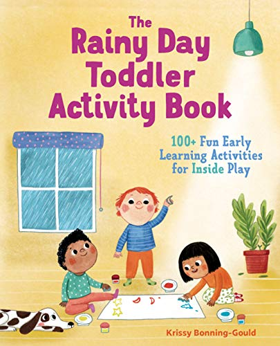 100 Day Activities (The Rainy Day Toddler Activity Book: 100+ Fun Early Learning Activities for Inside)