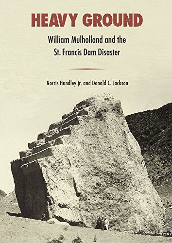 Heavy Ground: William Mulholland and the St. Francis Dam Disaster (Western Histories)