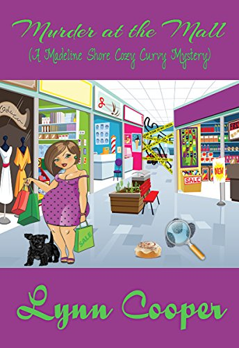 Murder at the Mall: (A Madeline Shore Cozy Curvy - Lynn Mall