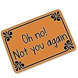 Oh No! Not You Again , Entrance Mats Floor Carpet Interior / Outdoor / Front Door / Bathroom Mat Rubber Non-slip Doormat (23.6 L x 15.7 W)