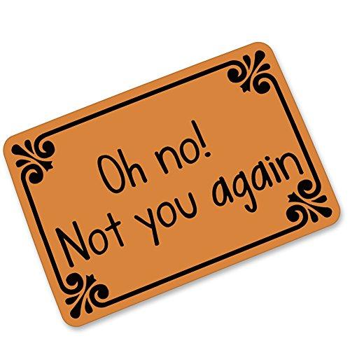 Oh No! Not You Again , Entrance Mats Floor Carpet Interior / Outdoor / Front Door / Bathroom Mat Rubber Non-slip Doormat (23.6 L x 15.7 W) (Oh No Not You Again)