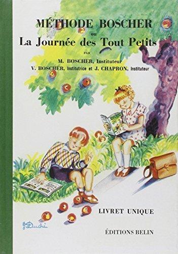 Methode Boscher Ou La Journee Des Tout Petits - Livret Unique French Edition By Jacqueline Duche 2012-03-15