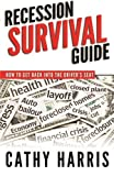 img - for Recession Survival Guide: How To Get Back Into the Driver's Seat book / textbook / text book