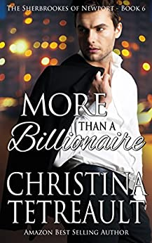 More Than A Billionaire (The Sherbrookes of Newport Book 6) by [Tetreault, Christina]