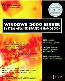 Read Online Windows 2000 Server System Administration Handbook Kindle Editon