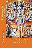 Bhagavad gita: Appendice: il Dharma globale per il terzo Millennio: Volume 19