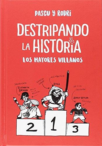 Los mayores villanos (Destripando la historia) (No ficción ilustrados)