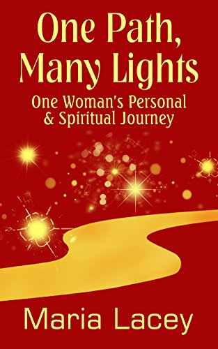 One Path, Many Lights: One Woman's Personal & Spiritual Journey by [Lacey, Maria]