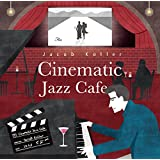 CINEMATIC JAZZ CAFE