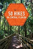 50 Hikes in Central Florida (Third Edition)  (Explorer s 50 Hikes)