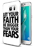 Galaxy S7 Edge Case Bumper Ultra Slim TPU Cover for Samsung Galaxy S7 Edge Let Your Faith be Bigger than Your Fears