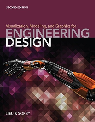 Visualization, Modeling, and Graphics for Engineering Design (MindTap Course List)