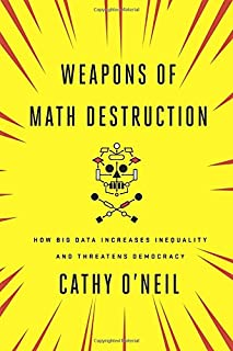 Book Cover: Weapons of Math Destruction: How Big Data Increases Inequality and Threatens Democracy