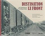 Image de Destination le front : Chemins de fer en Belgique pendant la Grande Guerre