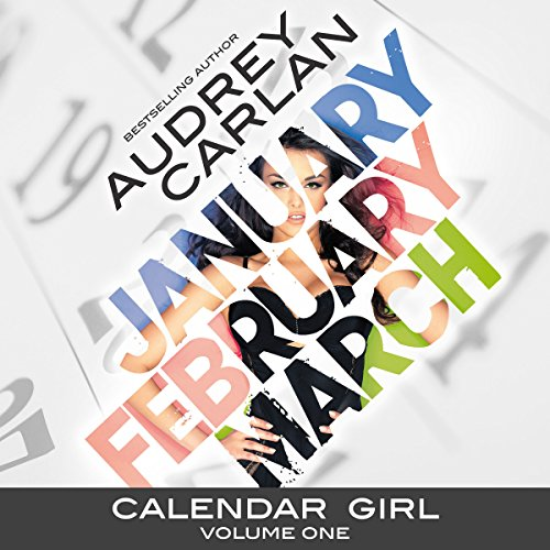 Calendar Girl: Volume One: January, February, March Audiobook [Free Download by Trial] thumbnail