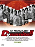 K-1 PREMIUM 2007 Dynamite!! [DVD]