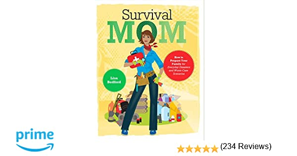 Survival Mom: How to Prepare Your Family for Everyday Disasters ...